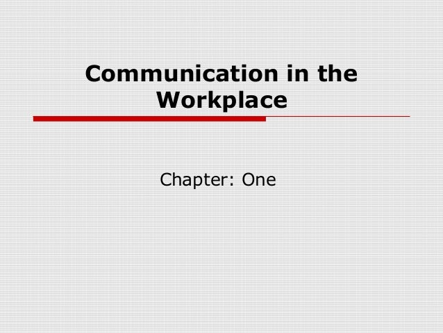 Chapter 1 Communication in the workplace