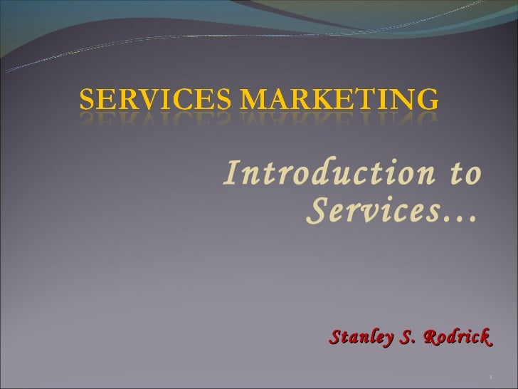Introduction to     Services…      Stanley S. Rodrick                           1