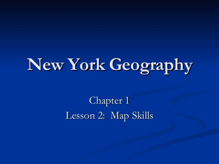 New York Geography Chapter 1 Lesson 2:  Map Skills