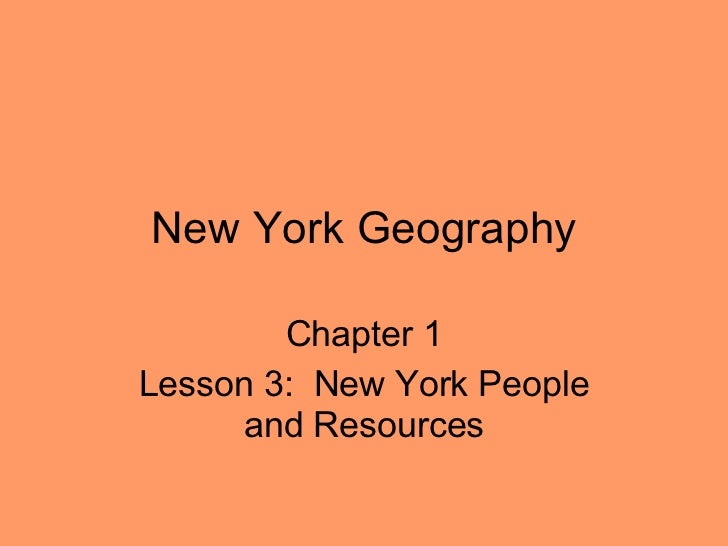 New York Geography Chapter 1 Lesson 3:  New York People and Resources