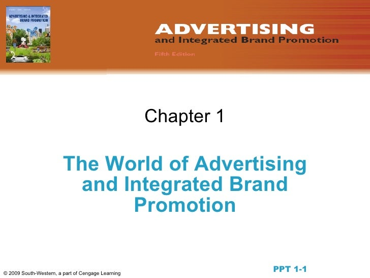 Chapter 1                          The World of Advertising                           and Integrated Brand                ...