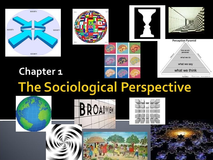 the sociological perspective is how we The sociological perspective:society affects what we do introduction to sociology social sciences sociology.