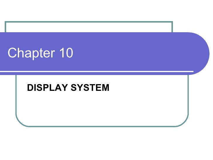Chapter 10 DISPLAY SYSTEM
