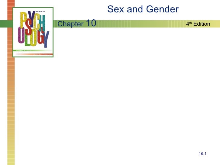 Sex and Gender Chapter 10                    4th Edition                                        10-1