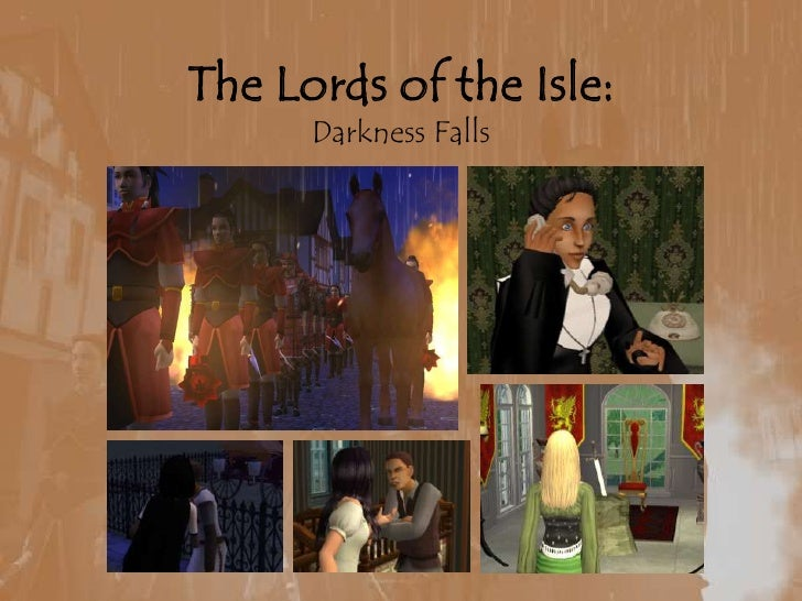 The Lords of the Isle:Darkness Falls<br />