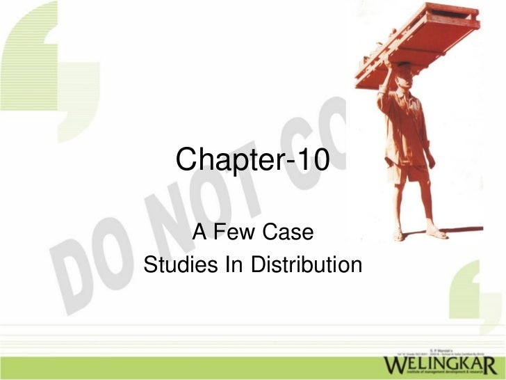 Chapter-10    A Few CaseStudies In Distribution