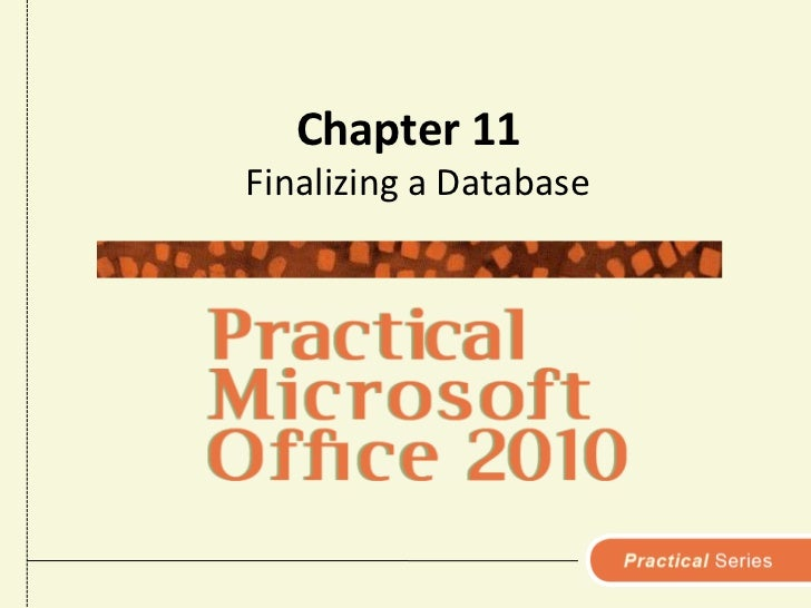 Chapter 11<br />Finalizing a Database<br />