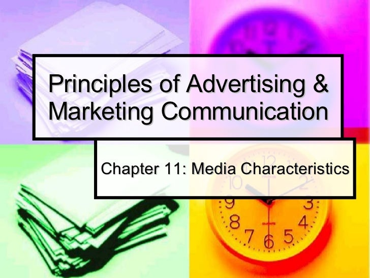 Principles of Advertising & Marketing Communication Chapter 11: Media Characteristics