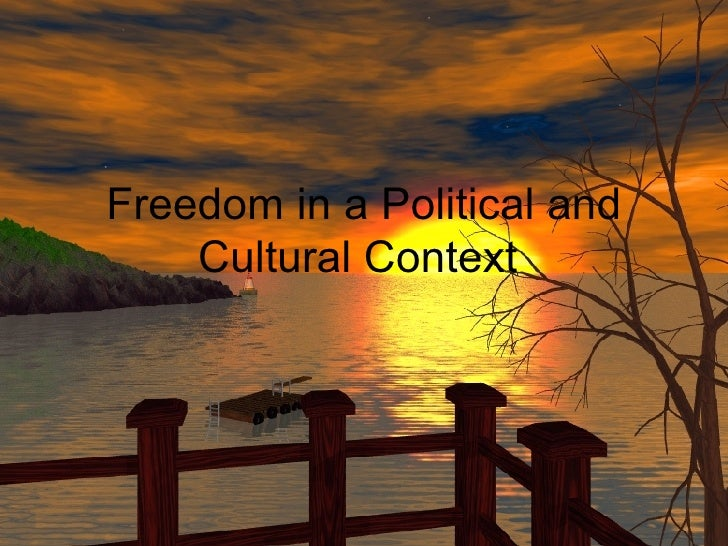 Freedom in a Political and Cultural Context