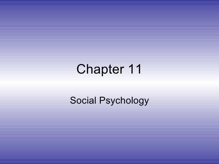Chapter 11 Social Psychology