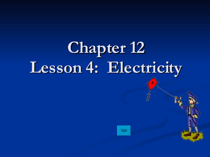 Chapter 12 Lesson 4:  Electricity