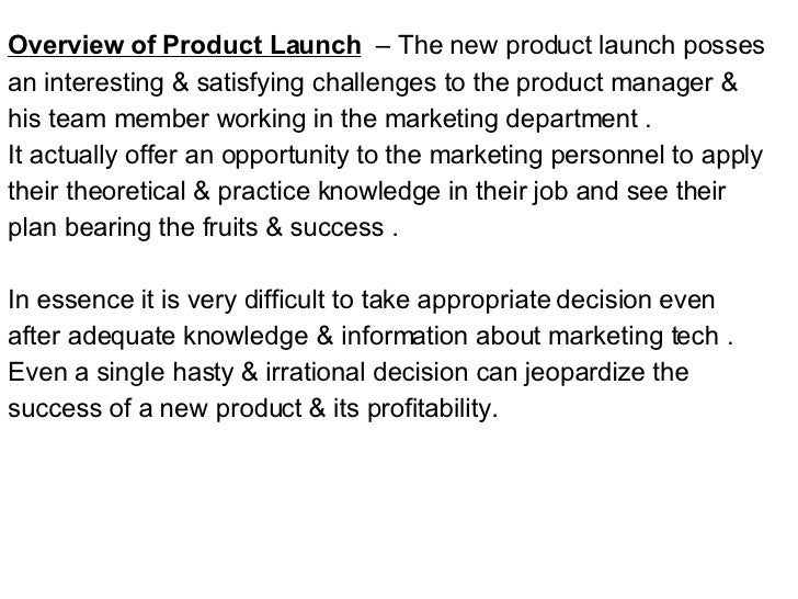 <ul><li>Overview of Product Launch   – The new product launch posses  </li></ul><ul><li>an interesting & satisfying challe...