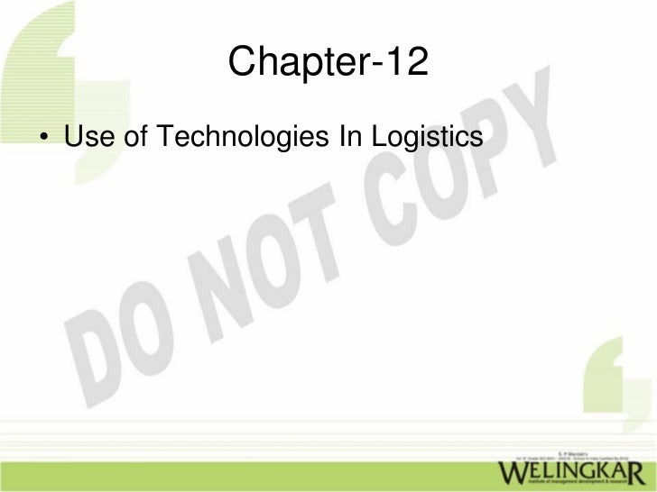 Chapter-12• Use of Technologies In Logistics