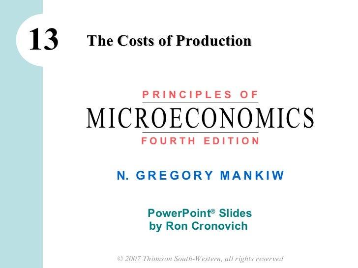 13 The Costs of Production P R I N C I P L E S  O F F   O   U   R   T   H  E   D   I   T   I   O   N