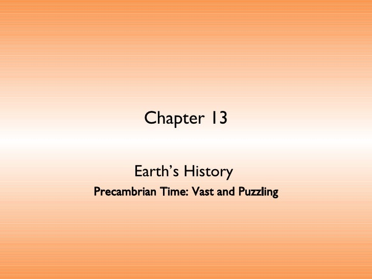 Chapter 13 Earth's History   Precambrian Time: Vast and Puzzling