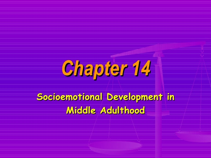 Chapter 14 Socioemotional Development in Middle Adulthood