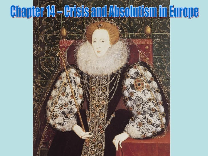 Chapter 14 – Crisis and Absolutism in Europe