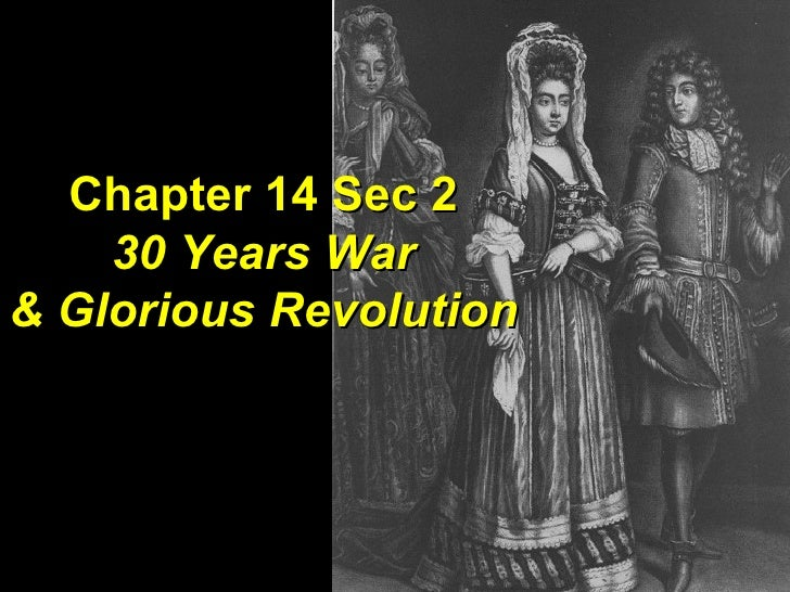 Chapter 14 Sec 2 30 Years War & Glorious Revolution