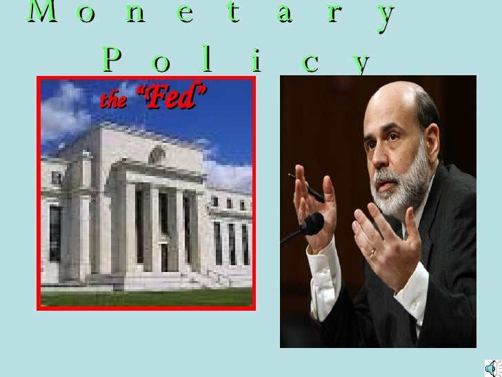 "Monetary  Policy Alan Greenspan the  "" Fed """