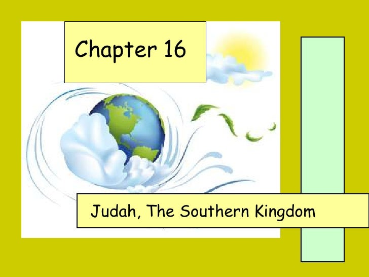 Chapter 16 Judah, The Southern Kingdom