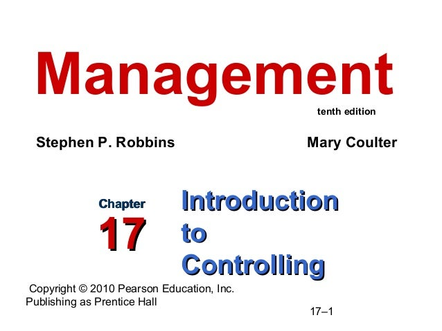 Copyright © 2010 Pearson Education, Inc. Publishing as Prentice Hall 17–1 IntroductionIntroduction toto ControllingControl...