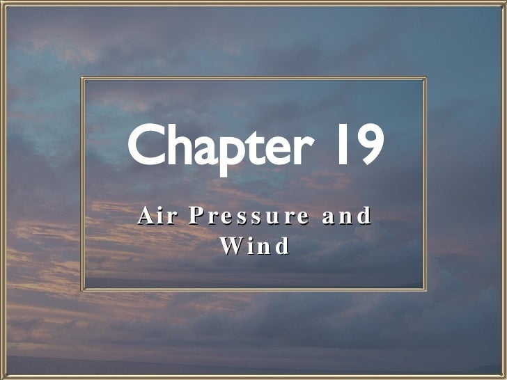 Chapter 19 Air Pressure and Wind