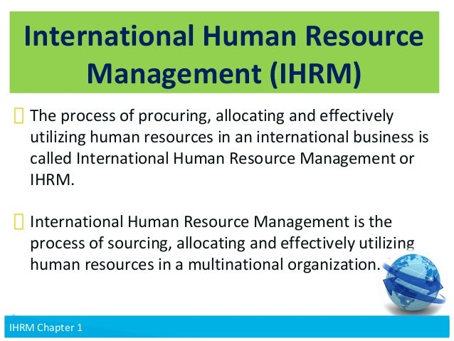 hrm in an international context Human resource management is  the ten cs framework was developed by alan price in his book human resource management in a business context  international hrm.