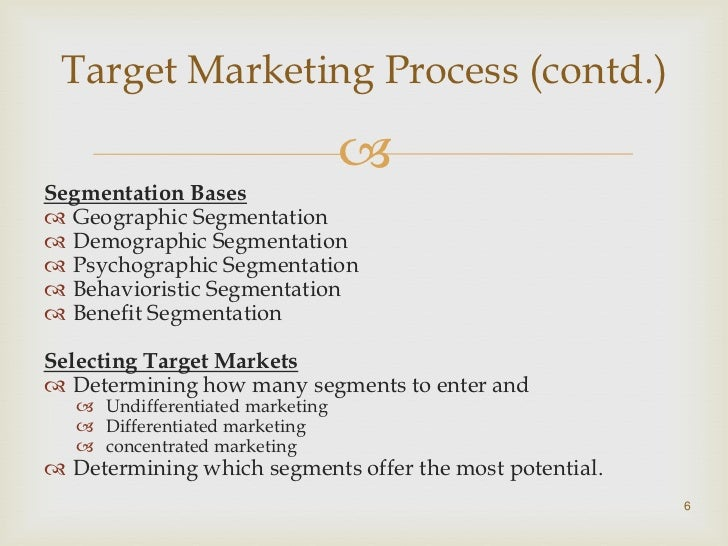 Target Marketing Process                    (contd.)Positioning                                        It has been defin...