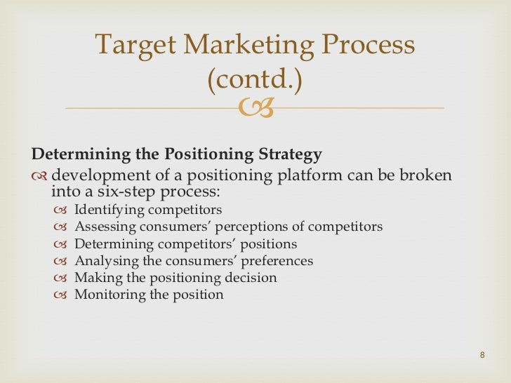 Target Marketing Process                      (contd.)                                              Product Decisions   ...