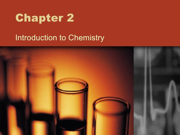 Chapter 2 Introduction to Chemistry