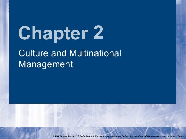 Chapter 2Culture and MultinationalManagement        © 2011 Cengage Learning. All Rights Reserved. May not be scanned, copi...