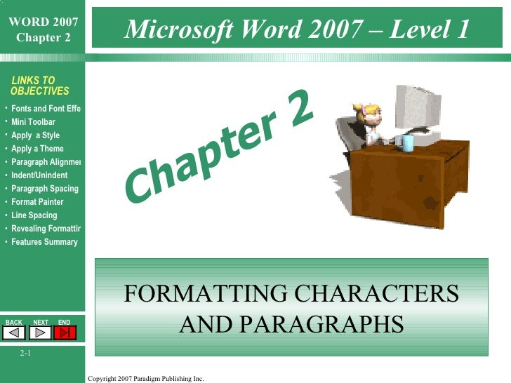 Microsoft Word 2007 – Level 1 FORMATTING CHARACTERS AND PARAGRAPHS Chapter 2