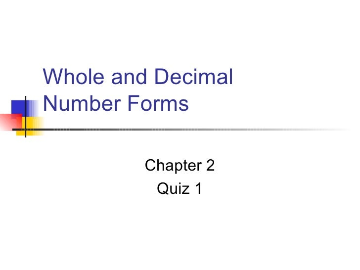 Whole and Decimal  Number Forms Chapter 2 Quiz 1