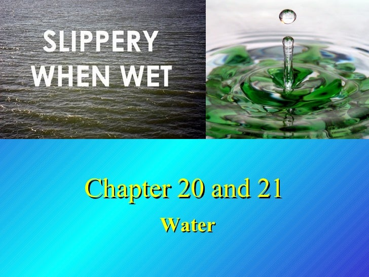 Chapter 20 and 21 Water