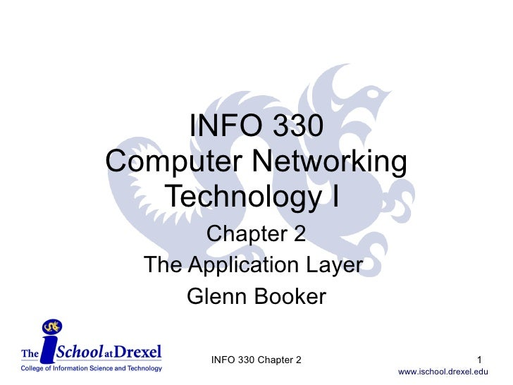 INFO 330 Computer Networking Technology I  Chapter 2 The Application Layer  Glenn Booker INFO 330 Chapter 2