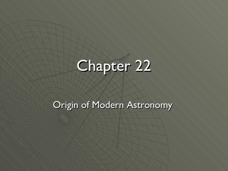 Chapter 22 Origin of Modern Astronomy