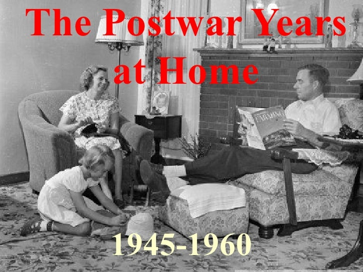 The Postwar Years at Home 1945-1960