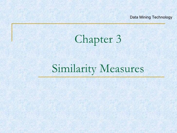 Chapter 3 Similarity Measures Data Mining Technology
