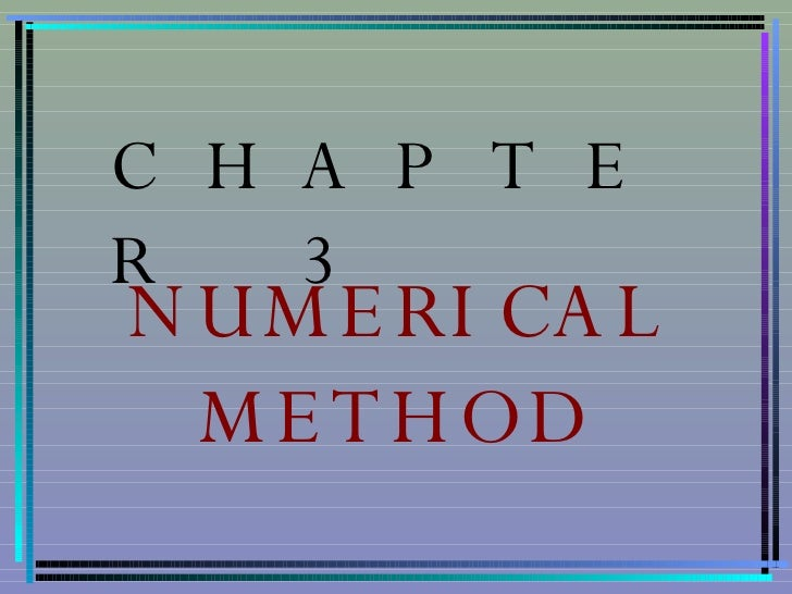 CHAPTER 3 NUMERICAL METHOD