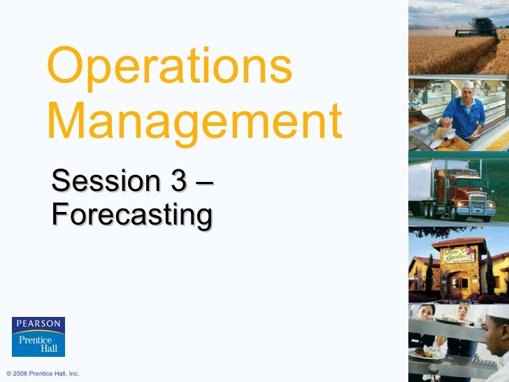 Operations Management Session 3 –  Forecasting