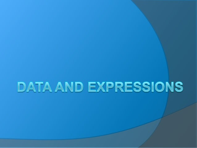 Data and Expressions  Let's explore some other fundamental programming concepts  character strings  primitive data  th...