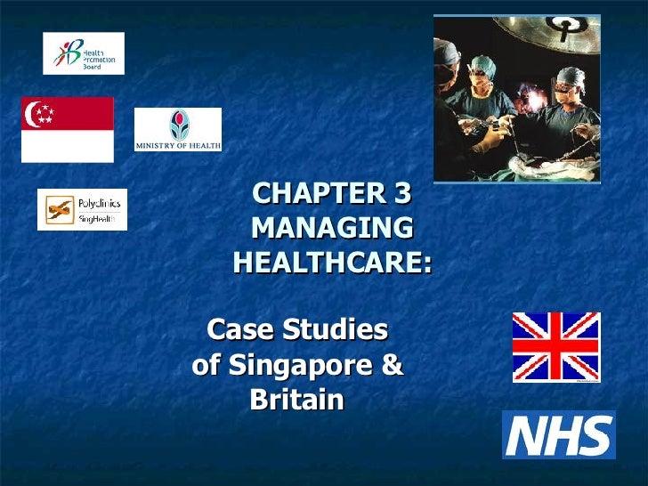 CHAPTER 3 MANAGING HEALTHCARE: Case Studies of Singapore & Britain