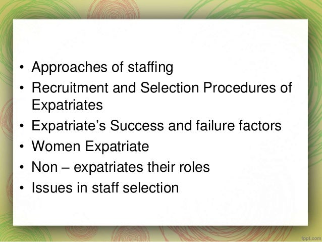 international recruitment and selection Better recruitment and selection strategies result in improved organizational  outcomes with reference to this context, the research paper entitled recruitment .