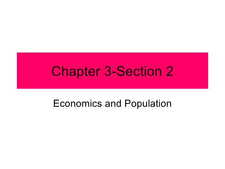 Chapter 3-Section 2 Economics and Population