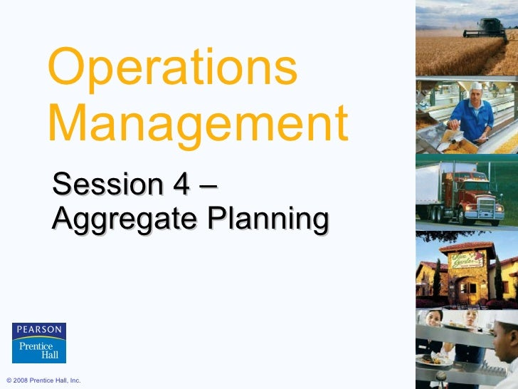 Operations Management Session 4 –  Aggregate Planning