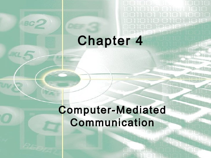 Chapter 4 Computer-Mediated   Communication