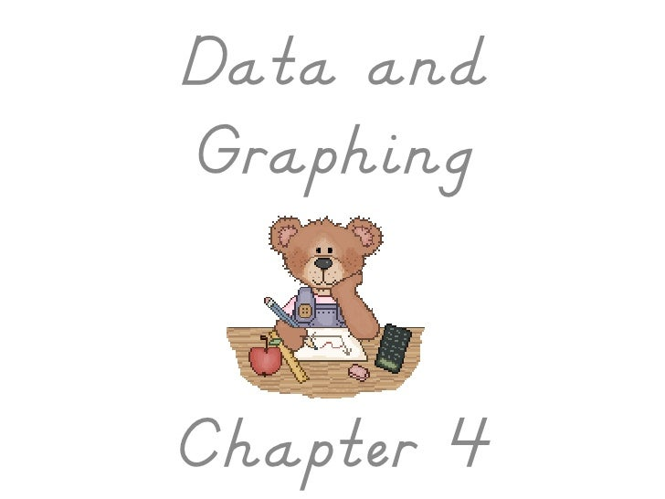 Data and Graphing   Chapter 4