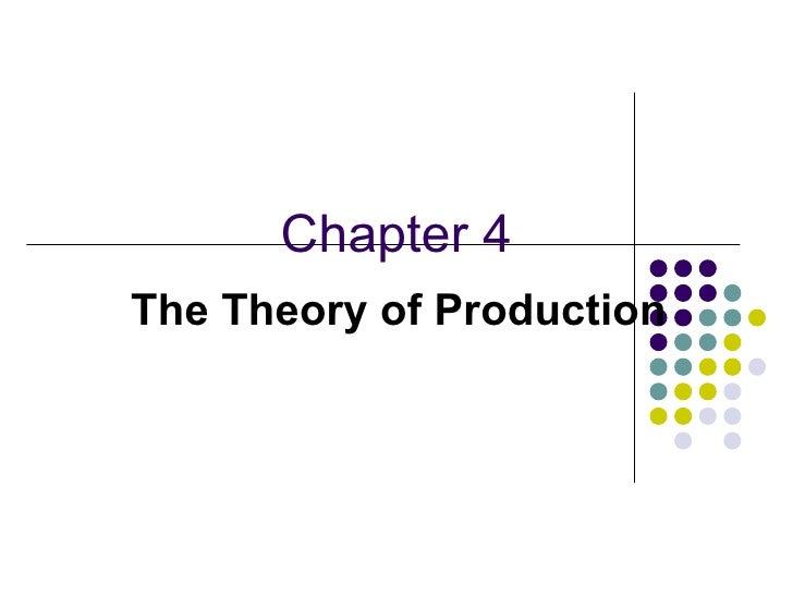 Chapter 4 The Theory of Production