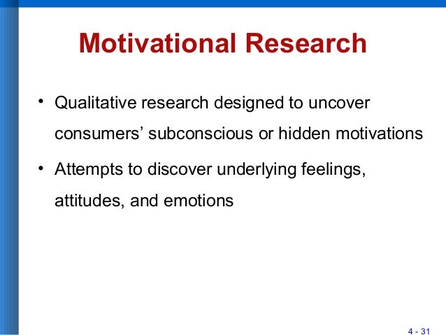motivational research techniques Investigates the persuasive techniques based on discussed psychological factors  the data were  packard's work relies mostly on motivational research and.