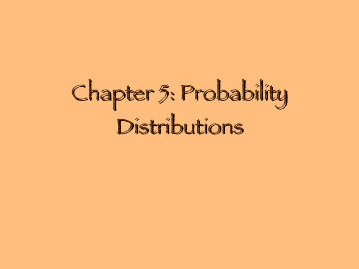 Chapter 5: Probability Distributions